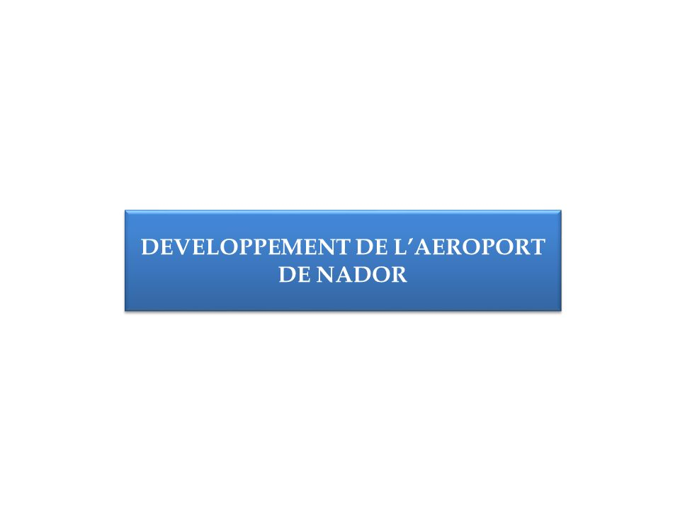 DEVELOPPEMENT DE L'AEROPORT DE NADOR