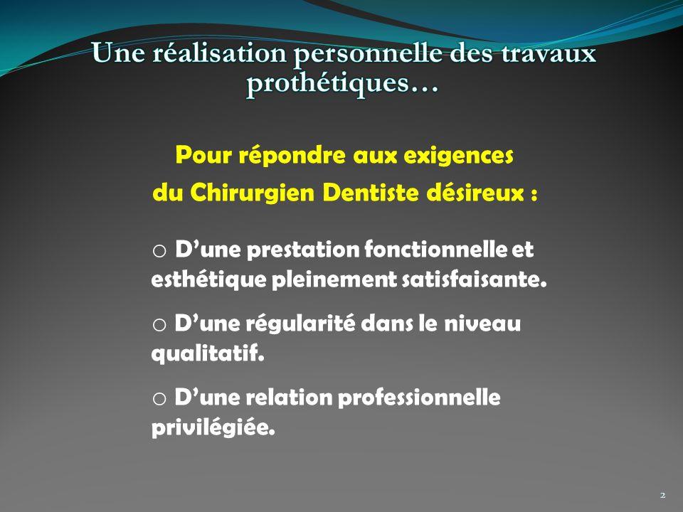 Pour répondre aux exigences du Chirurgien Dentiste désireux :