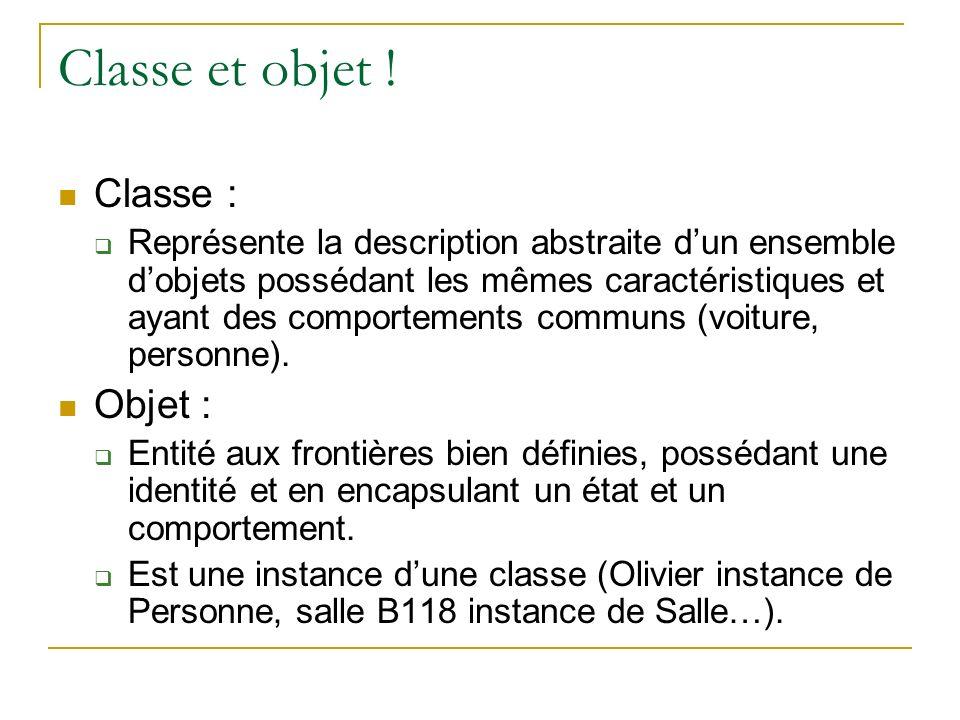 Classe et objet ! Classe : Objet :