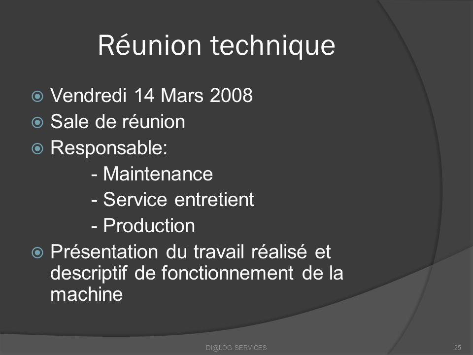 Réunion technique Vendredi 14 Mars 2008 Sale de réunion Responsable: