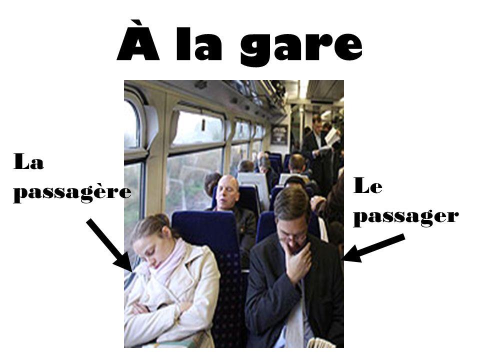 À la gare La passagère Le passager