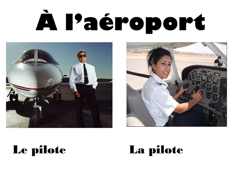 À l'aéroport Le pilote La pilote
