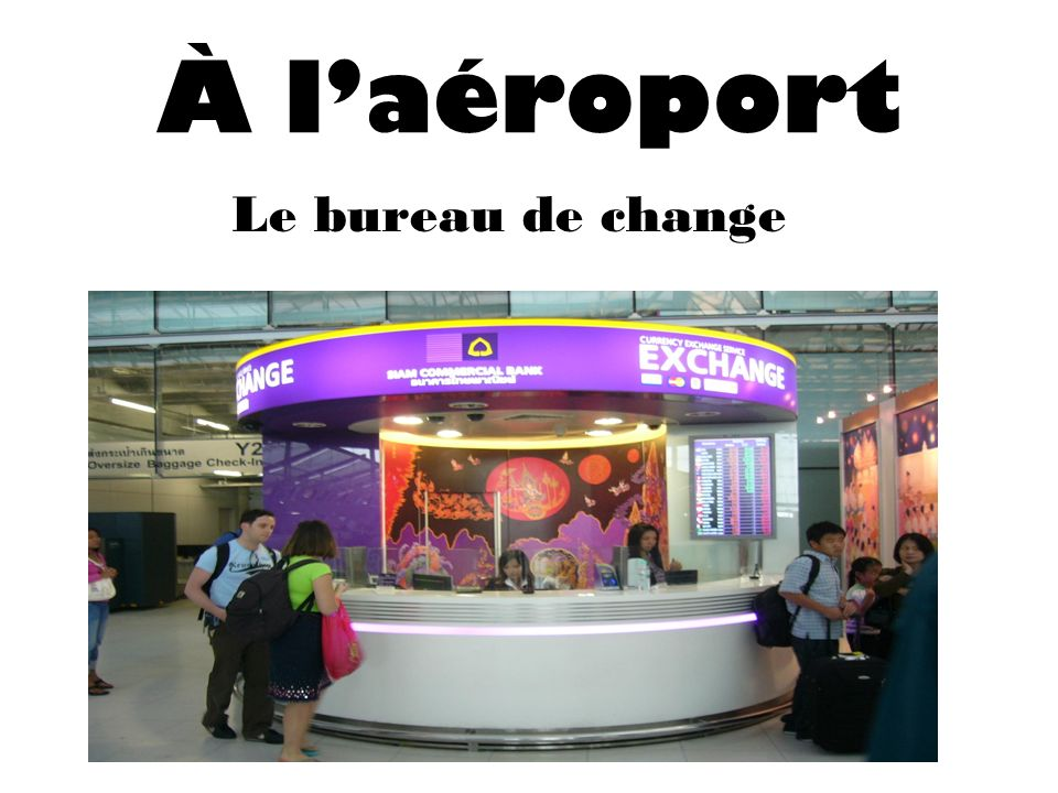 Bon voyage vocabulaire l uvre ppt video online t l charger - Bureau de change aeroport ...