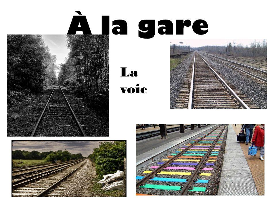À la gare La voie