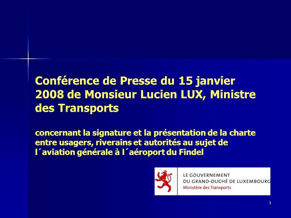 Conférence de Presse du 15 janvier 2008 de Monsieur Lucien LUX, Ministre des Transports concernant la signature et la présentation de la charte entre usagers, riverains et autorités au sujet de l´aviation générale à l´aéroport du Findel