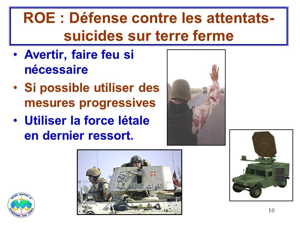 ROE : Défense contre les attentats-suicides sur terre ferme