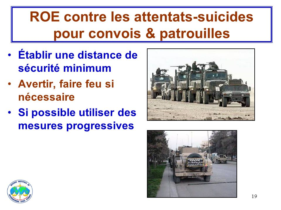 ROE contre les attentats-suicides pour convois & patrouilles