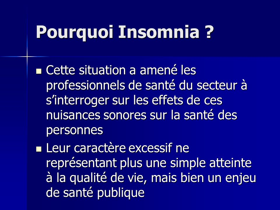 Pourquoi Insomnia