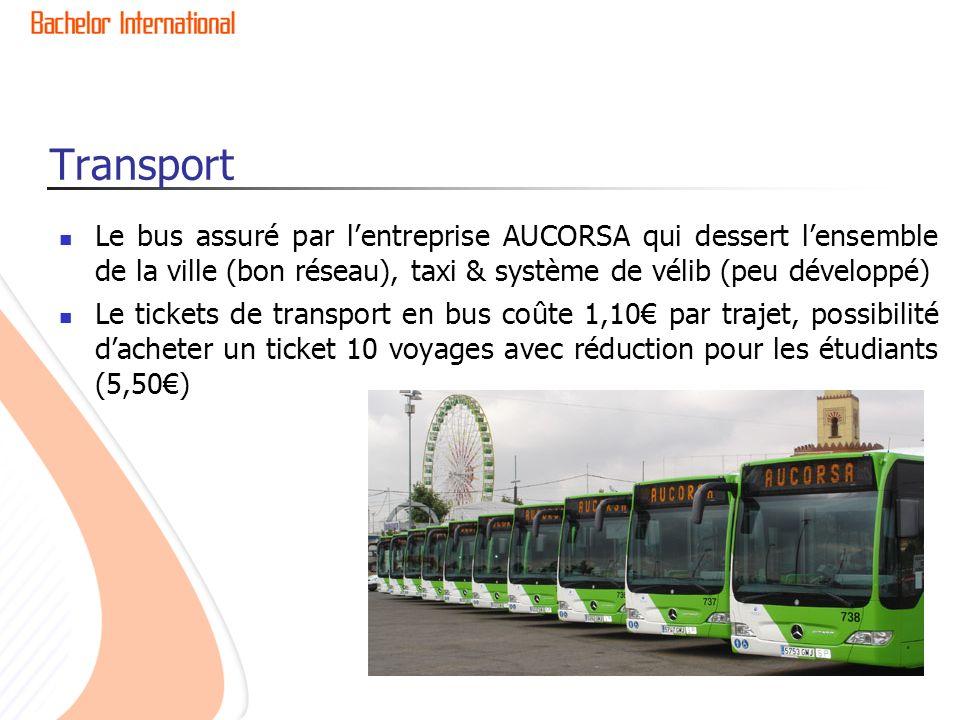 Transport Le bus assuré par l'entreprise AUCORSA qui dessert l'ensemble de la ville (bon réseau), taxi & système de vélib (peu développé)