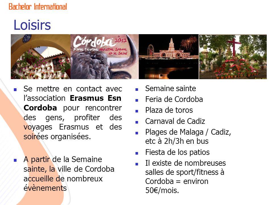 Loisirs Se mettre en contact avec l'association Erasmus Esn Cordoba pour rencontrer des gens, profiter des voyages Erasmus et des soirées organisées.