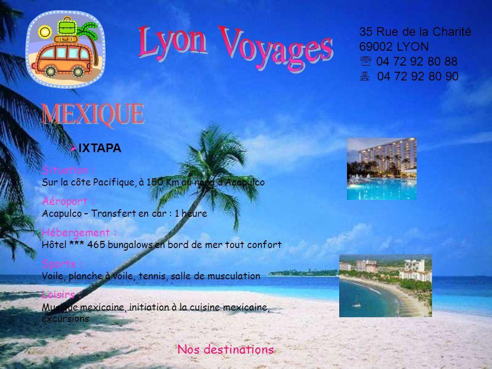 Lyon Voyages 35 Rue de la Charité 69002 LYON  04 72 92 80 88  04 72 92 80 90. MEXIQUE. IXTAPA.