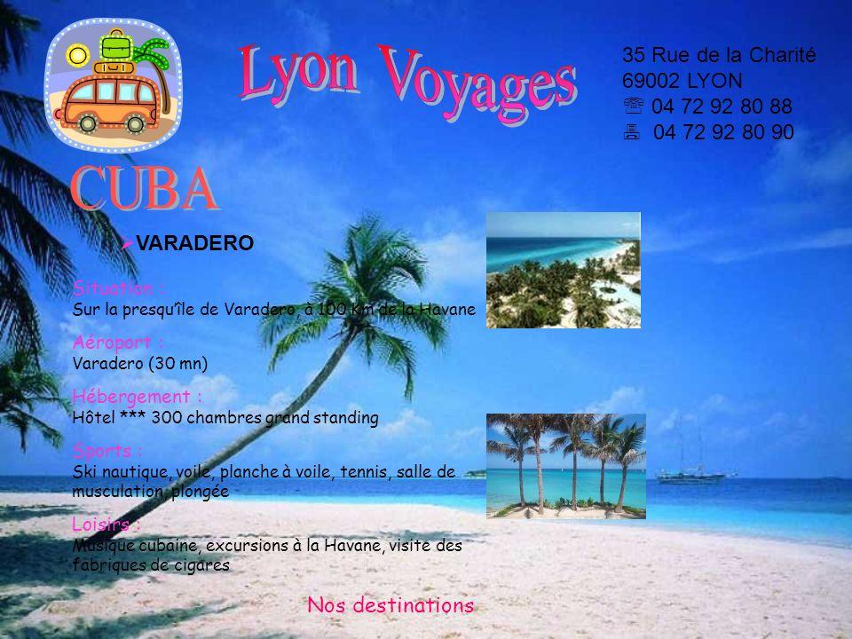 Lyon Voyages 35 Rue de la Charité 69002 LYON  04 72 92 80 88  04 72 92 80 90. CUBA. VARADERO.