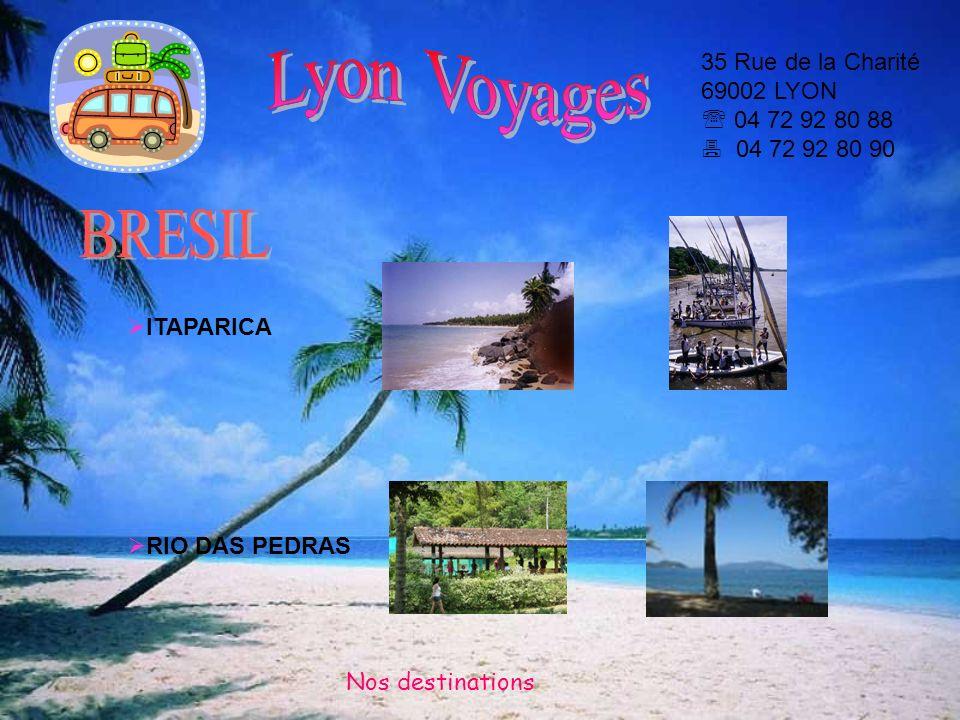 Lyon Voyages 35 Rue de la Charité 69002 LYON  04 72 92 80 88  04 72 92 80 90. BRESIL. ITAPARICA.