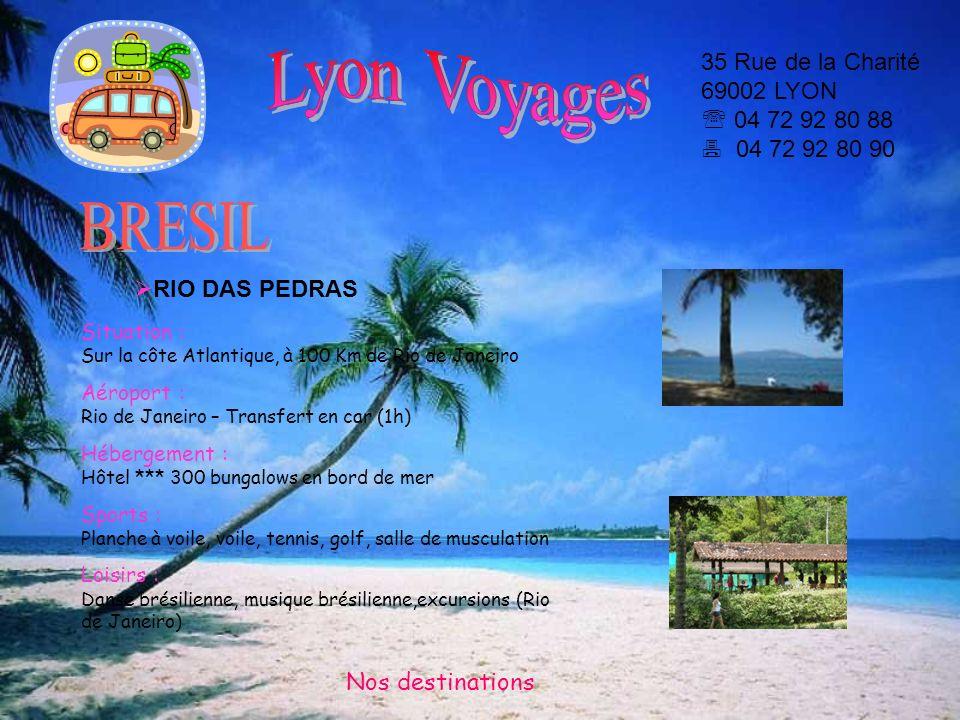 Lyon Voyages 35 Rue de la Charité 69002 LYON  04 72 92 80 88  04 72 92 80 90. BRESIL. RIO DAS PEDRAS.
