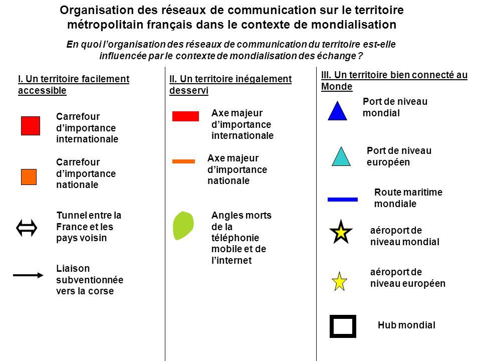 Organisation des réseaux de communication sur le territoire métropolitain français dans le contexte de mondialisation