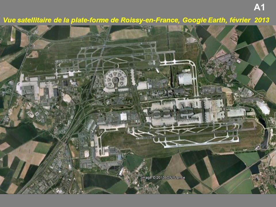 A1 Vue satellitaire de la plate-forme de Roissy-en-France, Google Earth, février 2013