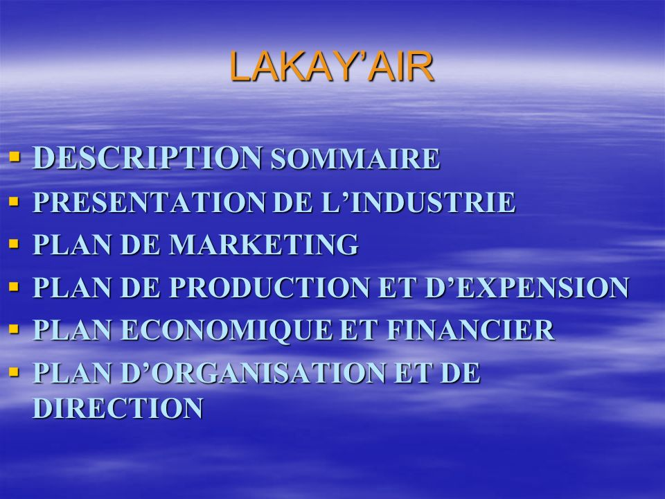 LAKAY'AIR DESCRIPTION SOMMAIRE PRESENTATION DE L'INDUSTRIE
