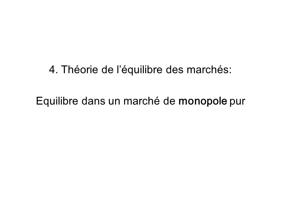 4. Théorie de l'équilibre des marchés: