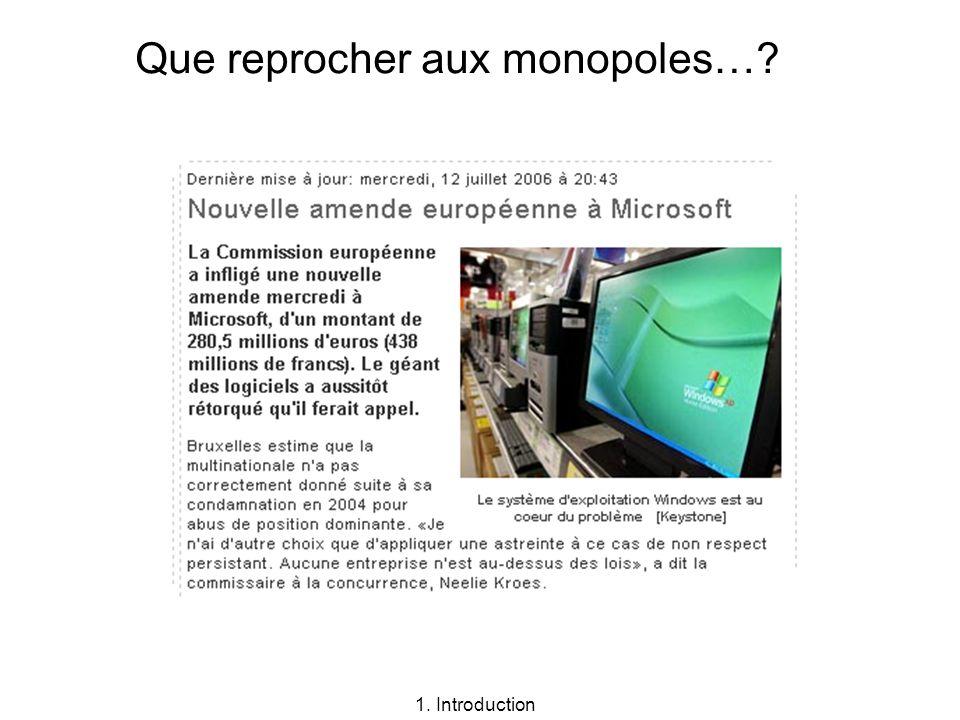 Que reprocher aux monopoles…