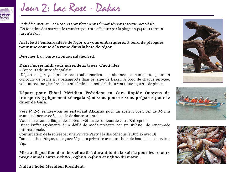 Jour 2: Lac Rose - Dakar Petit déjeuner au Lac Rose et transfert en bus climatisés sous escorte motorisée.