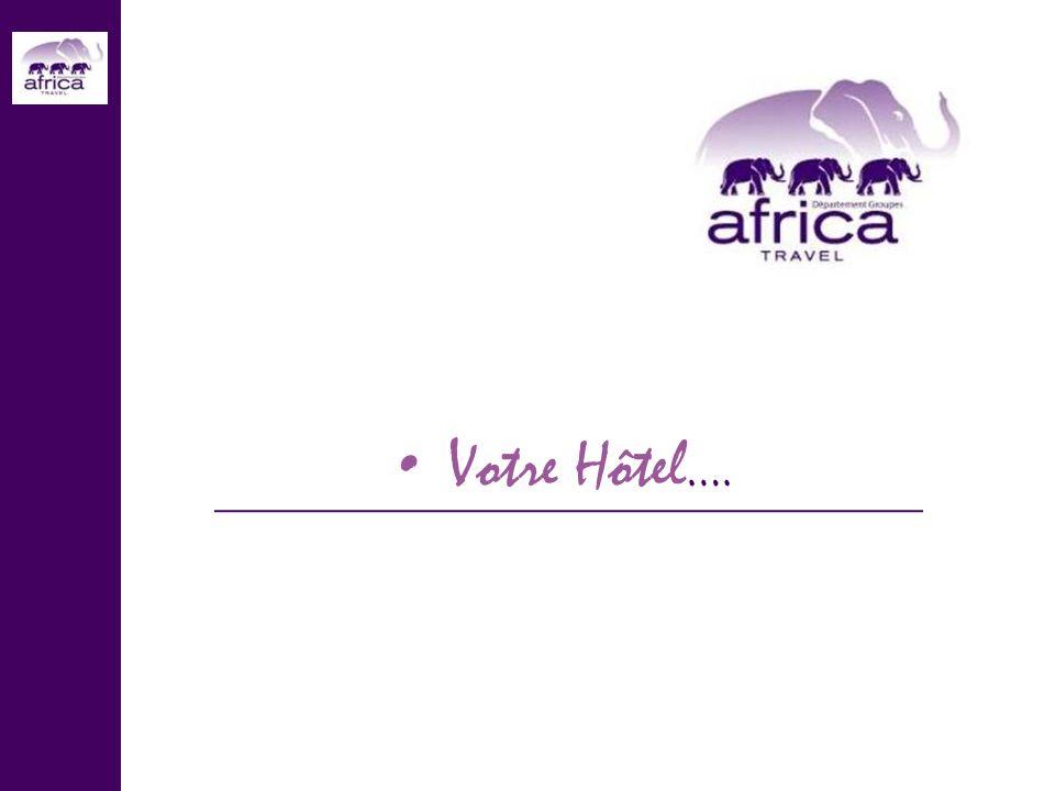 Votre Hôtel….