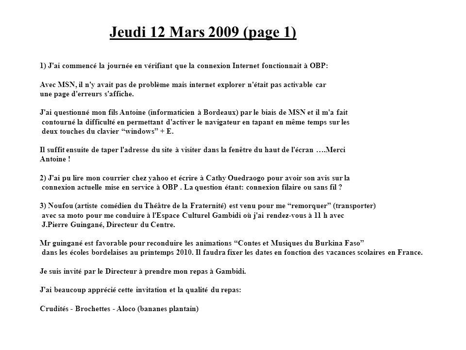 Jeudi 12 Mars 2009 (page 1) 1) J ai commencé la journée en vérifiant que la connexion Internet fonctionnait à OBP: