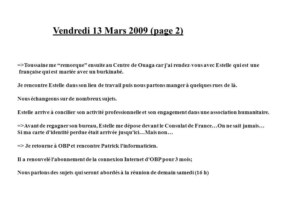 Vendredi 13 Mars 2009 (page 2) =>Toussaine me remorque ensuite au Centre de Ouaga car j ai rendez-vous avec Estelle qui est une.