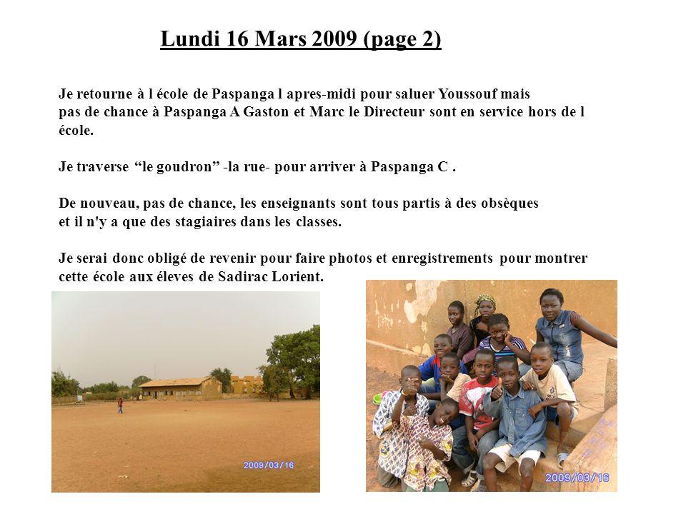 Lundi 16 Mars 2009 (page 2) Je retourne à l école de Paspanga l apres-midi pour saluer Youssouf mais.