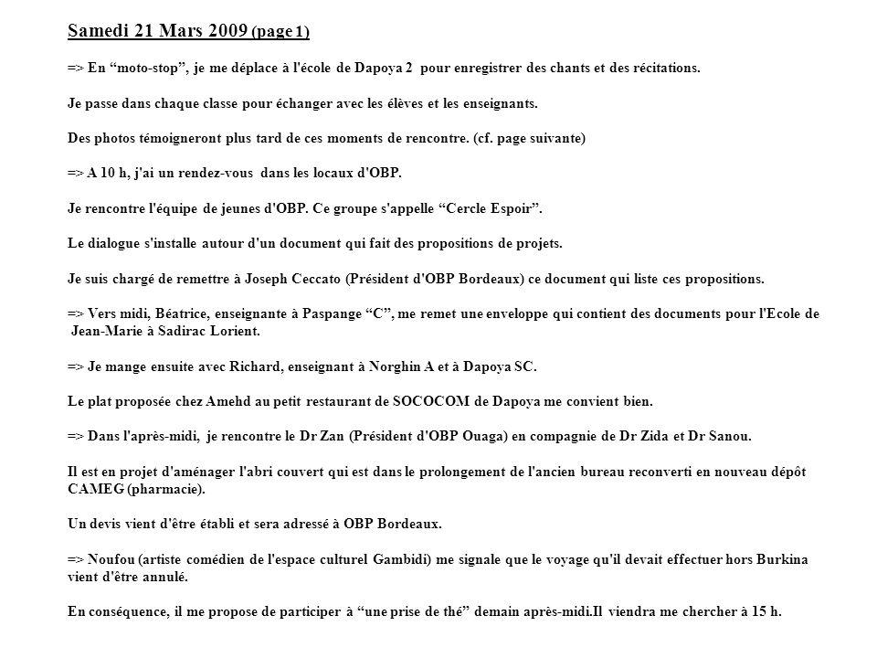 Samedi 21 Mars 2009 (page 1) => En moto-stop , je me déplace à l école de Dapoya 2 pour enregistrer des chants et des récitations.
