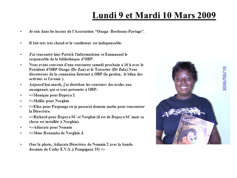 Lundi 9 et Mardi 10 Mars 2009 Je suis dans les locaux de l'Association Ouaga- Bordeaux-Partage .