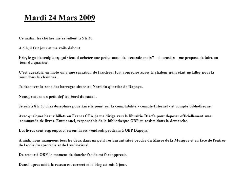 Mardi 24 Mars 2009 Ce matin, les cloches me reveillent à 5 h 30.