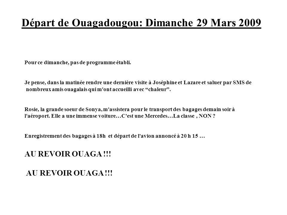 Départ de Ouagadougou: Dimanche 29 Mars 2009