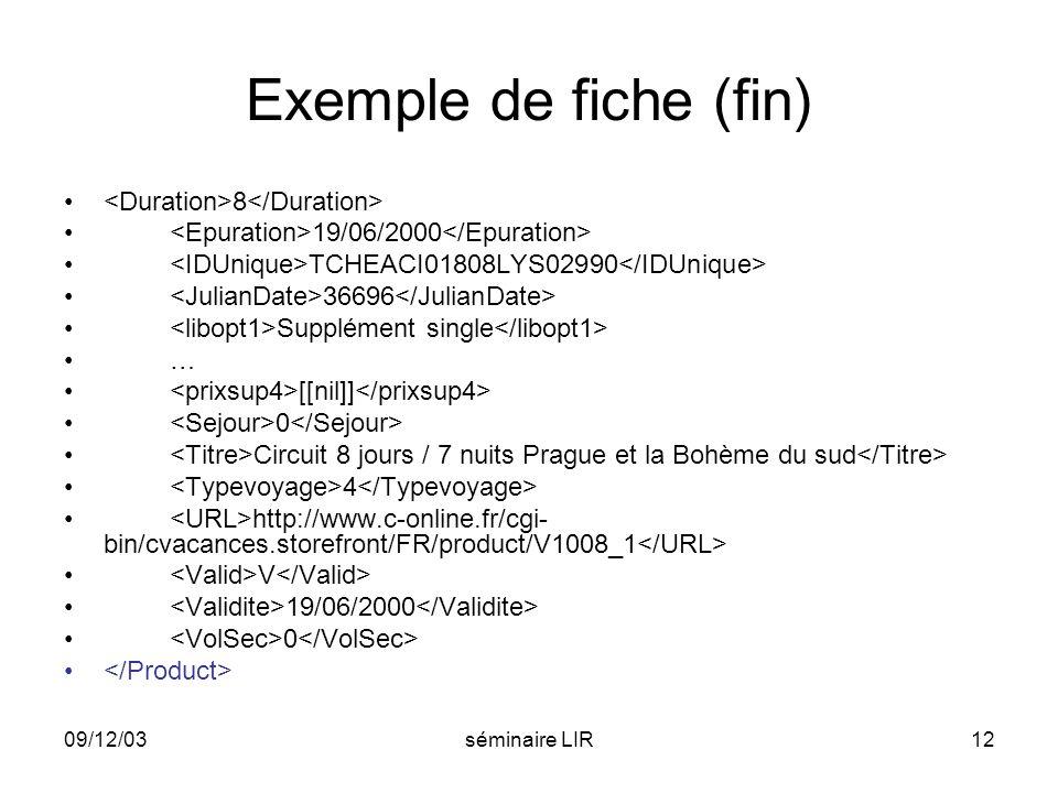 Exemple de fiche (fin) <Duration>8</Duration>