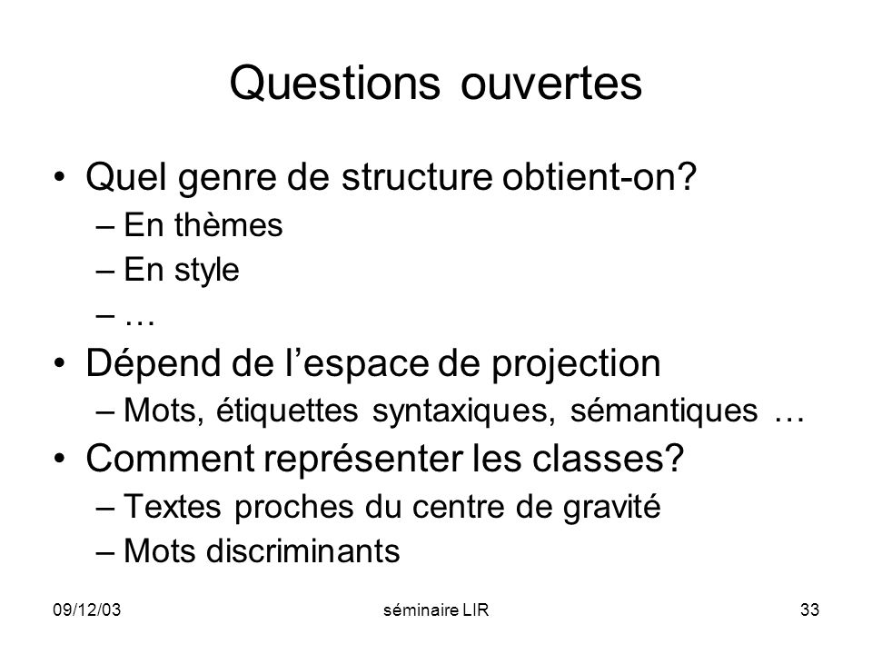 Questions ouvertes Quel genre de structure obtient-on