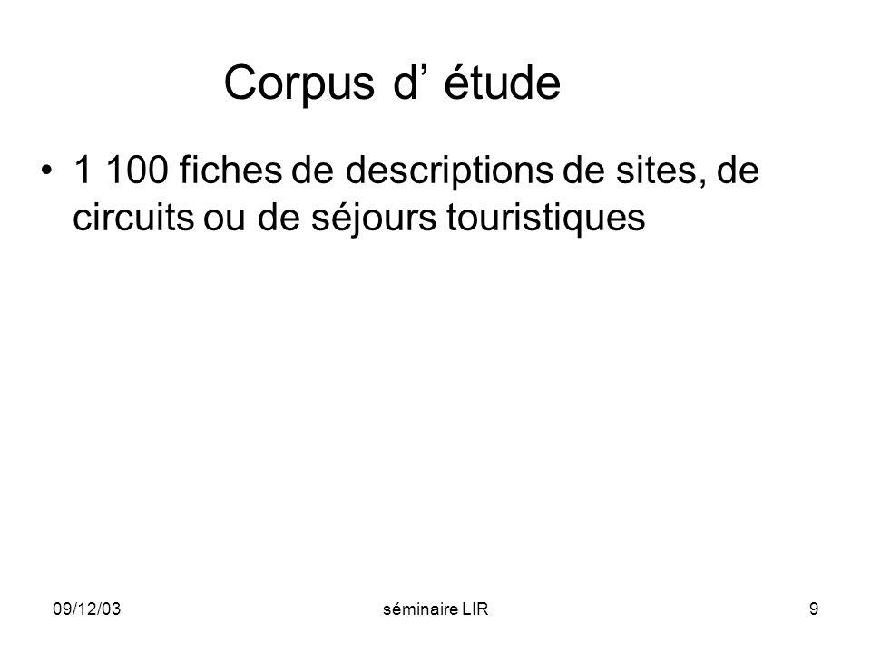 Corpus d' étude 1 100 fiches de descriptions de sites, de circuits ou de séjours touristiques. 09/12/03.