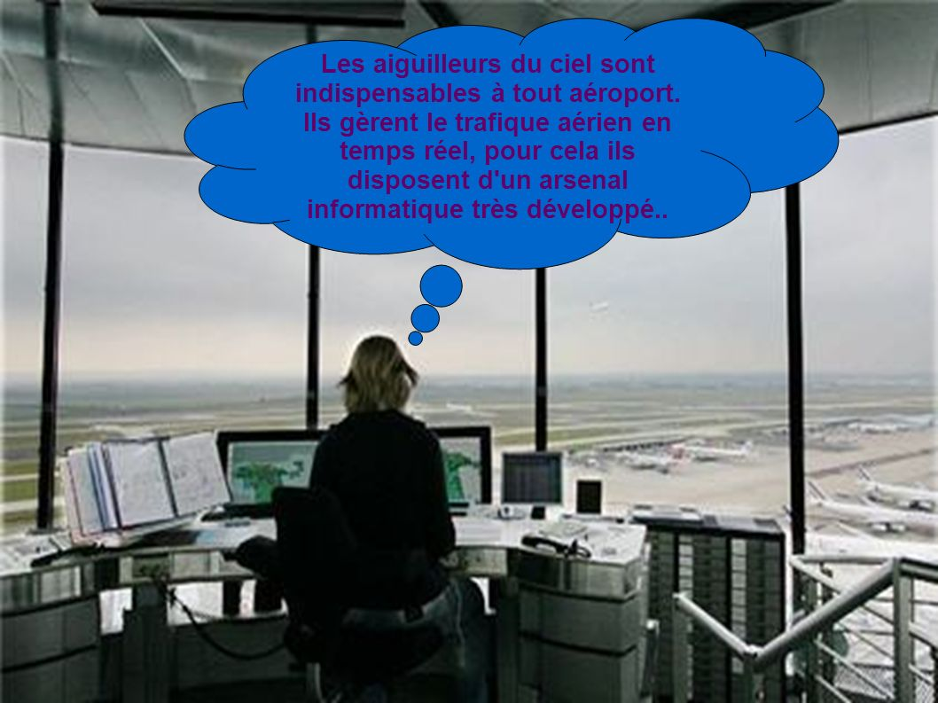 Les aiguilleurs du ciel sont indispensables à tout aéroport