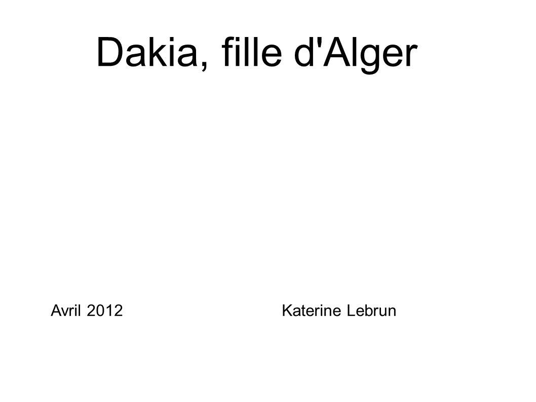 Dakia, fille d Alger Avril 2012 Katerine Lebrun