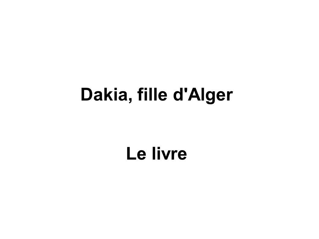Dakia, fille d Alger Le livre
