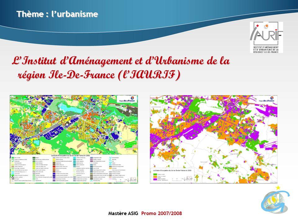 Thème : l'urbanisme L'Institut d'Aménagement et d'Urbanisme de la région Ile-De-France (l'IAURIF)