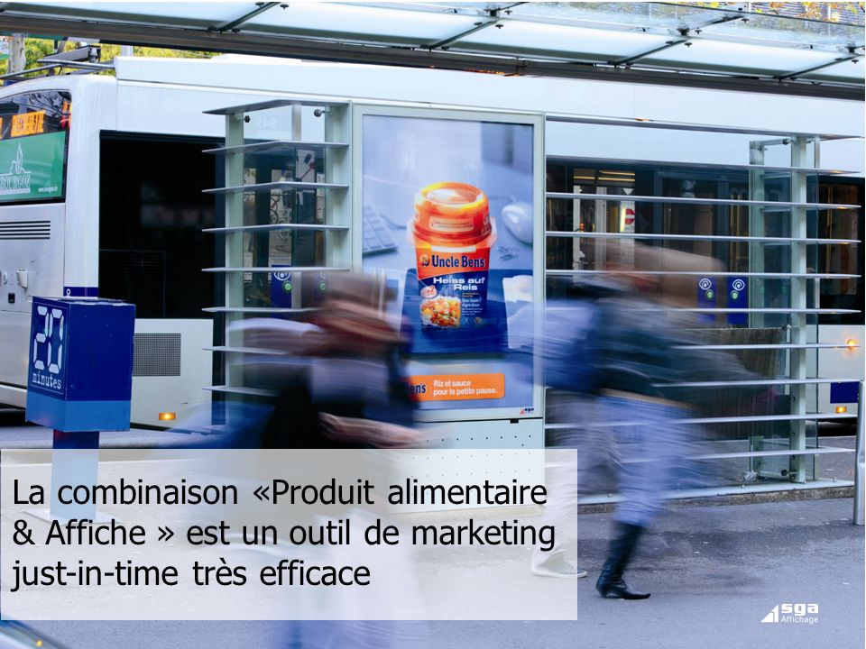 La combinaison «Produit alimentaire & Affiche » est un outil de marketing just-in-time très efficace