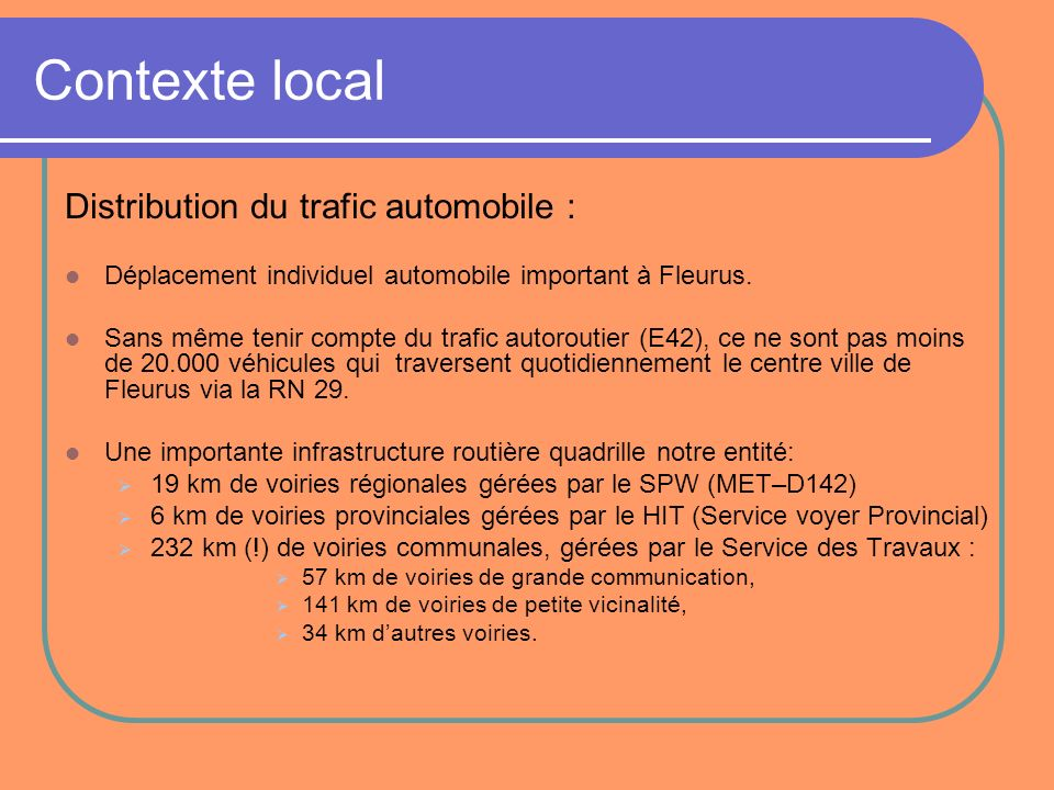 Contexte local Distribution du trafic automobile :