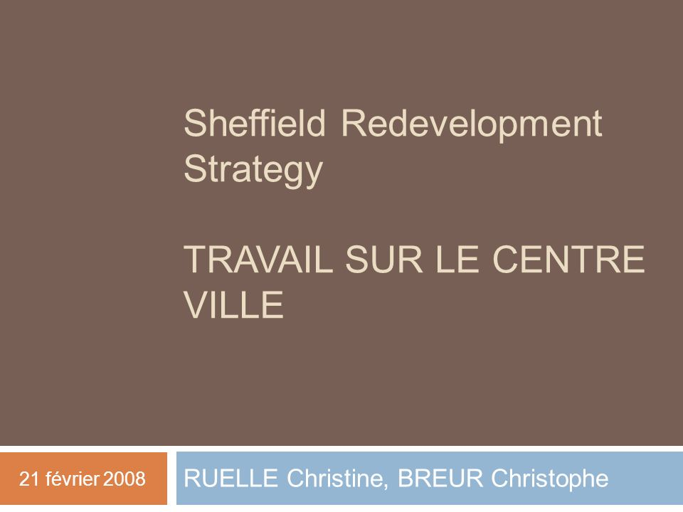 Sheffield Redevelopment Strategy TRAVAIL SUR LE CENTRE VILLE