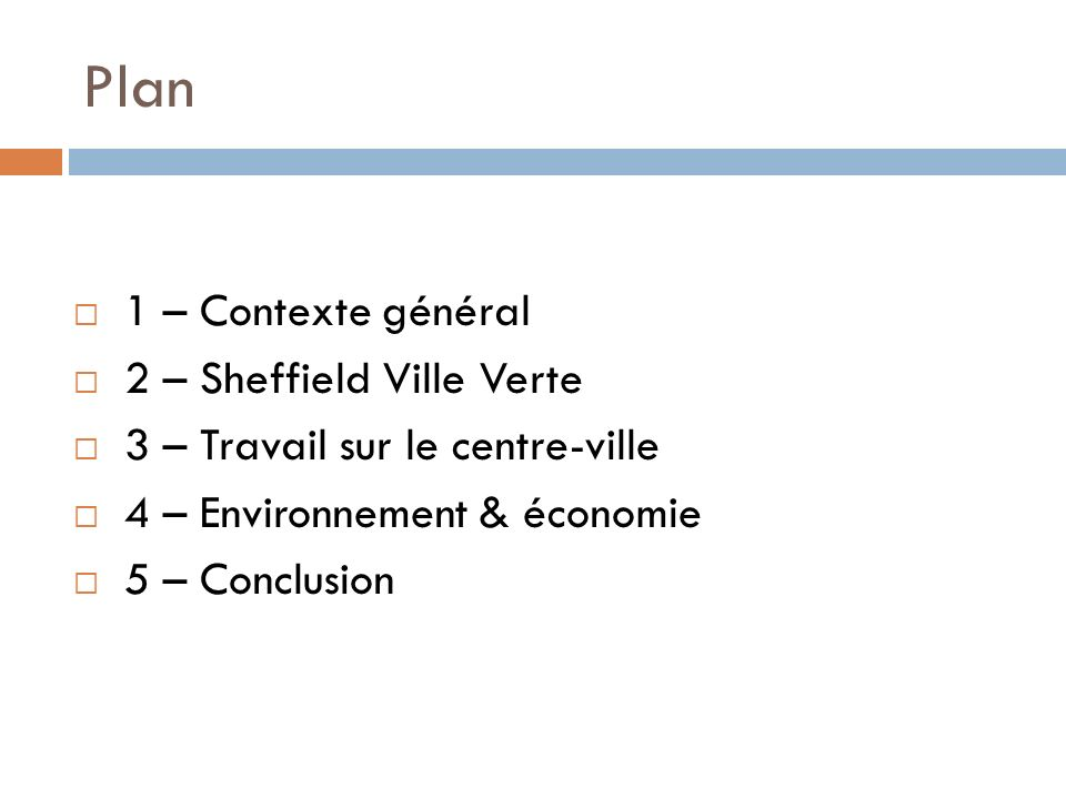 Plan 1 – Contexte général 2 – Sheffield Ville Verte