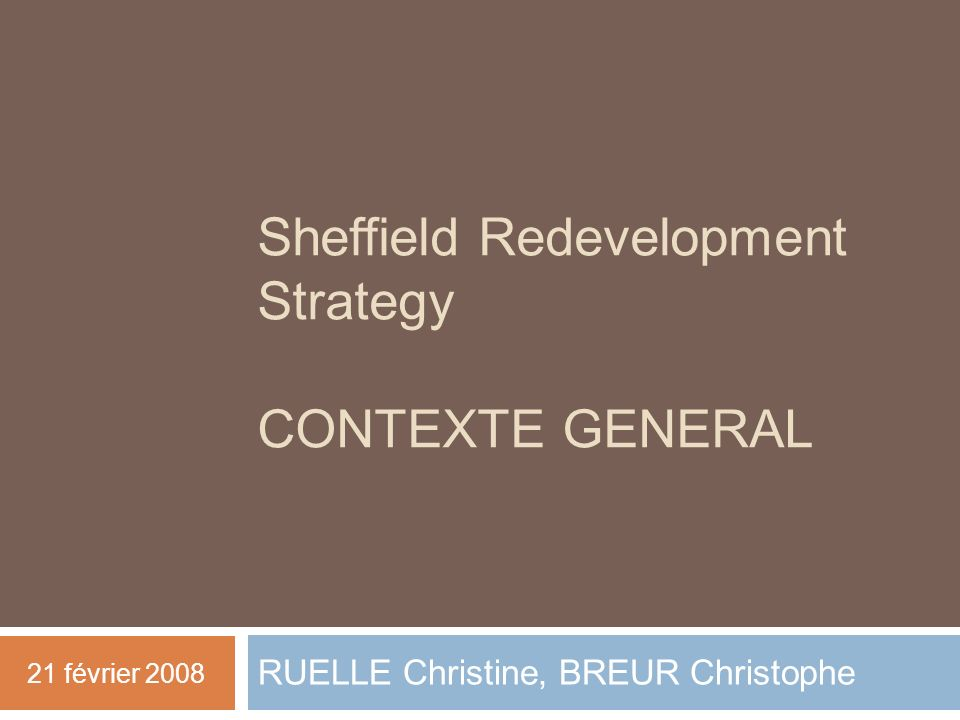 Sheffield Redevelopment Strategy CONTEXTE GENERAL