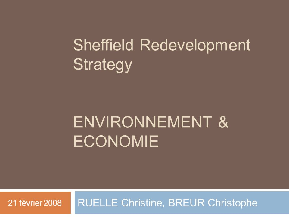 Sheffield Redevelopment Strategy ENVIRONNEMENT & ECONOMIE
