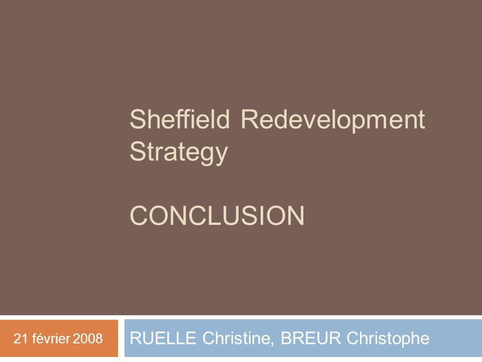Sheffield Redevelopment Strategy CONCLUSION