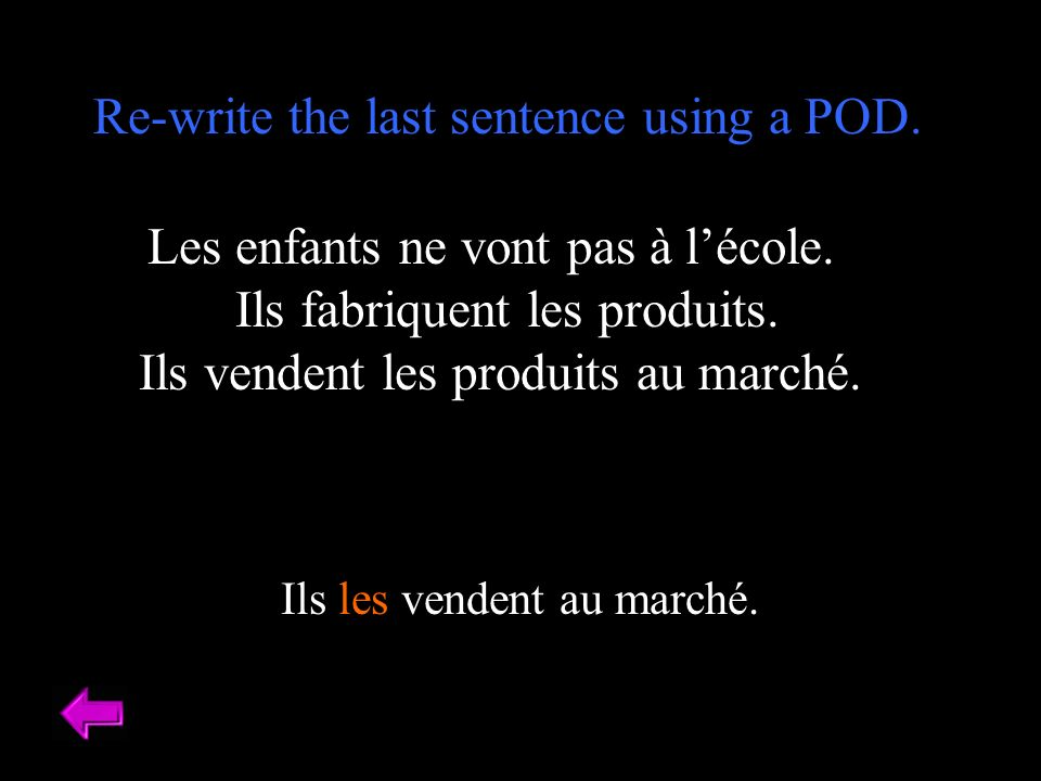 Re-write the last sentence using a POD.