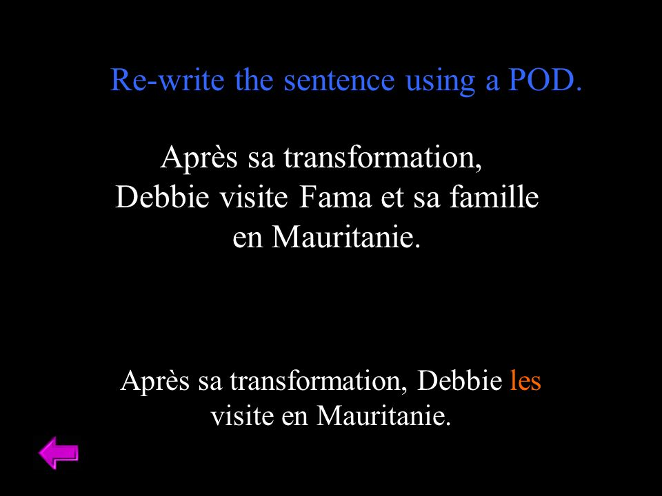 Re-write the sentence using a POD.