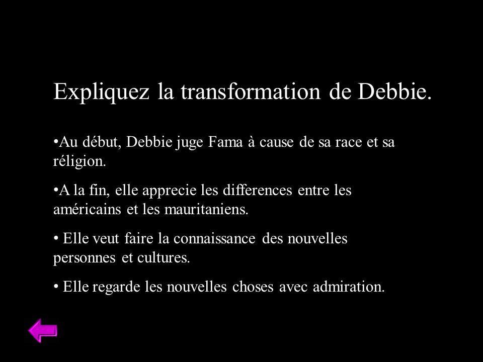 Expliquez la transformation de Debbie.
