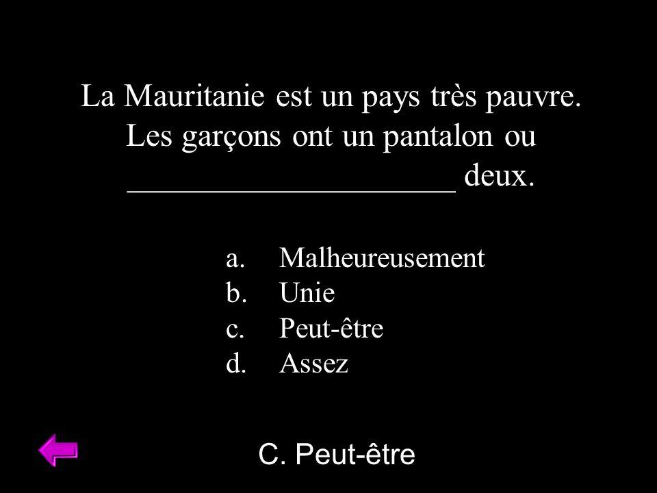 La Mauritanie est un pays très pauvre